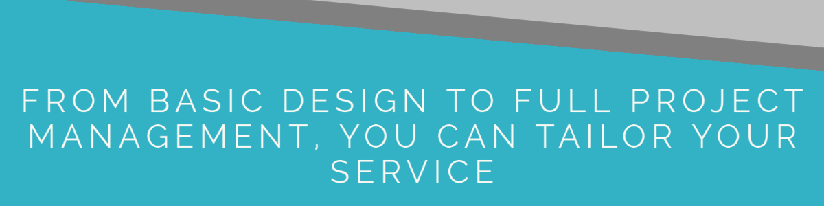 6. From basic design to full project management you can tailor our service.
